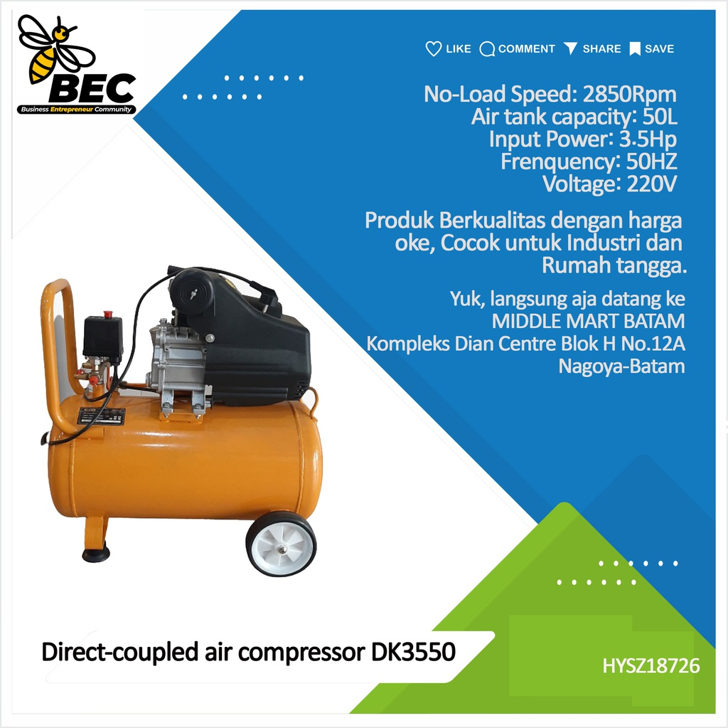 Direct-coupled air compressor   DK3550 Discharge Pressure 0.8Mpa  Rated Voltage 220V Frequency 50Hz  Rated Input Power 3.5HP No-Load Speed 2850Rpm  Air Tank Capacity 50L  G.W./PCS 27.5kg/1Pc