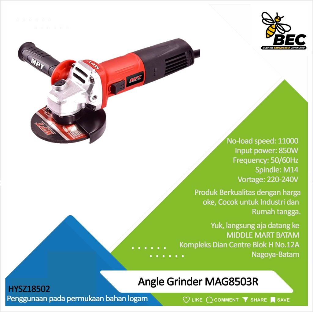 Angle Grinder MAG8503R Voltage: 220-240V Frequency: 50/60Hz   Input Power:850W No-load Speed: 11000r /min Protect guardsize: 115mm Spindle:M14 No-load Speed: